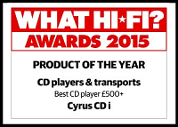 "Cyrus CDi - What Hi Fi? Sound and Vision Awards 2015 - ""Best CD player £500+"""