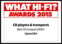 "Cyrus CDt - What Hi Fi? Sound and Vision Awards 2015 - ""Best CD transport £500+"""
