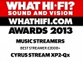 CYRUS Stream XP2 Qx - Best streamer £2000+ Awards 2013